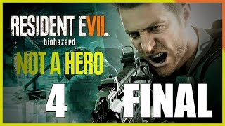 Resident Evil 7 DLC Not a Hero - Parte 4 FINAL ESPAÑOL - Walkthrough / Let