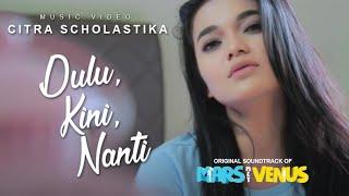 "Citra Scholastika - Dulu Kini Nanti | From ""Mars Met Venus"""