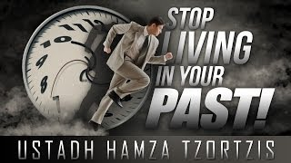 Stop Living In Your Past!? #Ego ? by Ustadh Hamza Tzortzis ? TDR Production