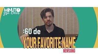 Watch Newsong Your Favorite Name Is Father video