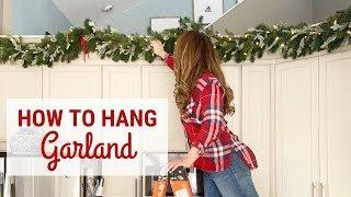 How To Hang Garland! DIY Christmas Garland!