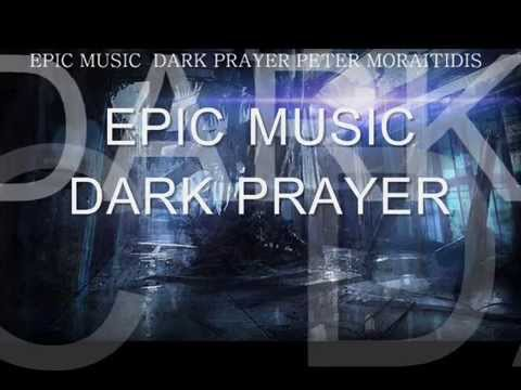 EPIC MUSIC DARK PRAYER PETER MORAITIDIS.wmv