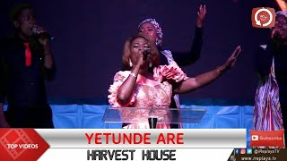 YETUNDE ARE PRAISE | HARVEST HOUSE