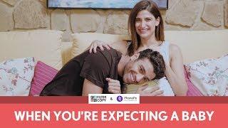 FilterCopy | When You're Expecting A Baby | Ft. Aahana Kumra and Rohan Khurana