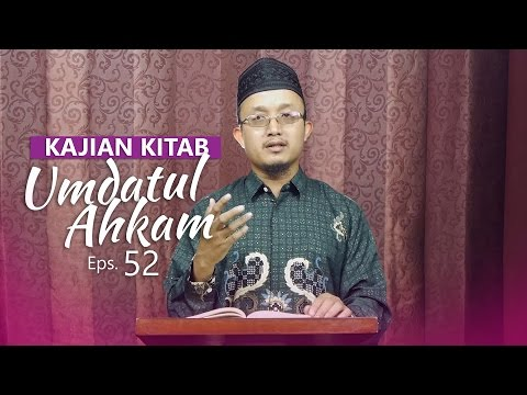 Kajian Kitab: Umdatul Ahkam - Ustadz Aris Munandar, Eps.52