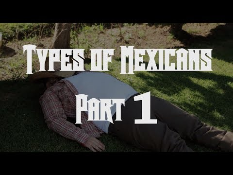 Types of Mexicans - El Ranchero (PART 1)