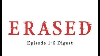 ERASED Episode 1-6 Digest
