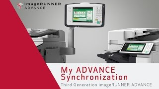 My ADVANCE Synchronization - Third Generation imageRUNNER ADVANCE