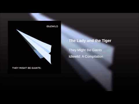 They Might Be Giants - The Lady And The Tiger