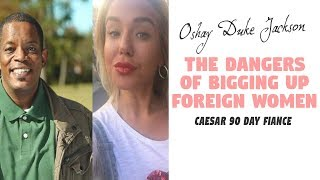 The Danger Of Bigging Up Foreign Women: Caesar 90 Day Fiance
