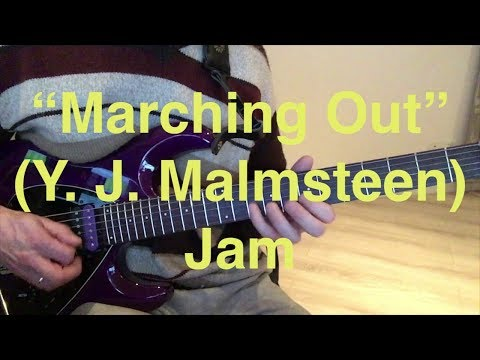 """""""Marching Out"""" (Y. J. Malmsteen) Jam"""