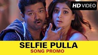 Selfie Pulla Official Song Promo | ft. Vijay, Samantha Ruth Prabhu | | A.R. Murugadoss, Anirudh