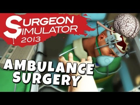 Surgeon Simulator 2013 - Ambulance Brain & Kidney Transplant
