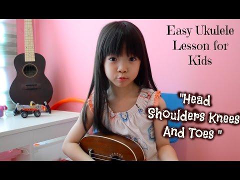 Easy Ukulele Lessons for Kids: Head Shoulder Knees Toes