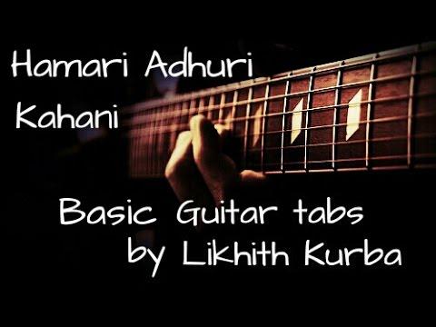 Hamari adhuri kahani-Title song   Arijit Singh   Guitar Tabs/Lesson by Likhith Kurba