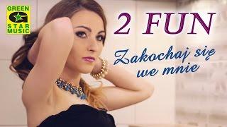 2Fun - Zakochaj Się We Mnie