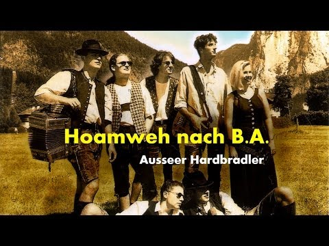 Ausseer Hardbradler - Hoamweh Nach Ba