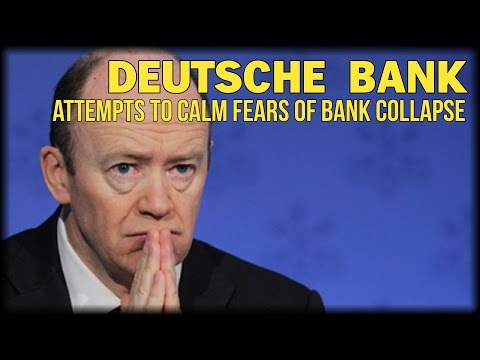 DEUTSCHE BANK ATTEMPTS TO CALM FEARS OF BANK COLLAPSE
