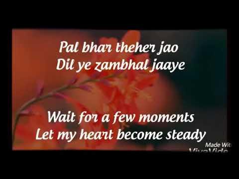 Pal bhar thehar jao romantic love song