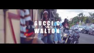 GUCCI C - Piw enmi aw - Feat WALTON.