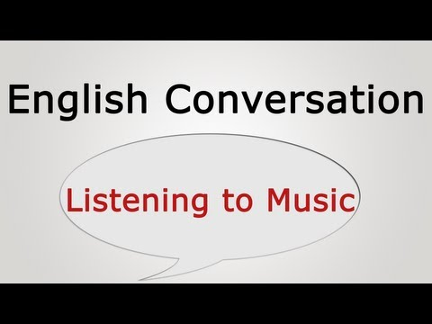 Learn English Conversation: Listening To Music video