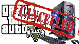 GTA 5 on PC Cancelled??