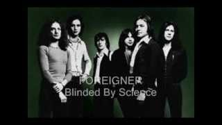 Watch Foreigner Blinded By Science video