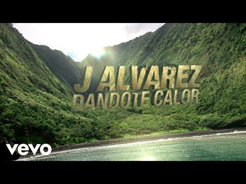 J Alvarez Dándote Calor