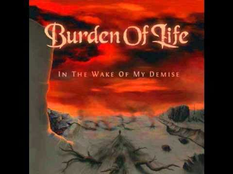 Burden Of Life - Behold A Burning Soul
