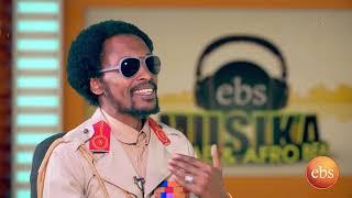 ኢቢኤስ ሙዚቃ ከሬጌ ሙዚቀኛዉና ጠበቃዉ አበባዉ አበበ ጋር/Ebs Regae And Afro Beat with abebaw abebe