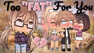 Too Fat For You | Gacha Life | GLMM