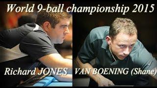 -Shane VAN BOENING vs.  Richard JONES- World 9 ball championship 2015