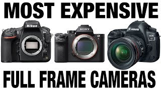 Most EXPENSIVE Full frame camera ? Mirrorless or DSLR ? Canon Sony Nikon & Pentax ?