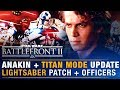 ANAKIN Tease Titan Mode Update Lightsaber Patch Armored Officers Free Battlefront Update mp3