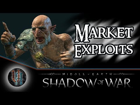 Middle-Earth: Shadow of War - Market Exploits