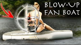 First Ever INFLATABLE ELECTRIC FAN BOAT! - Crazy DIY Project!!!