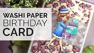 WASHI PAPER BIRTHDAY CARD with Copic Colouring - Video #103
