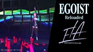 """EGOIST【LIVE 2017】 リローデッド  """"Reloaded""""  [Full HD]"""