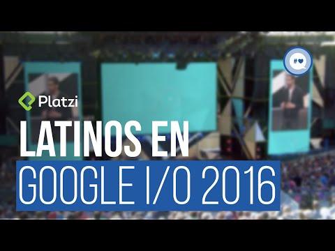 Latinos en Google I/O 2016 | Platzi