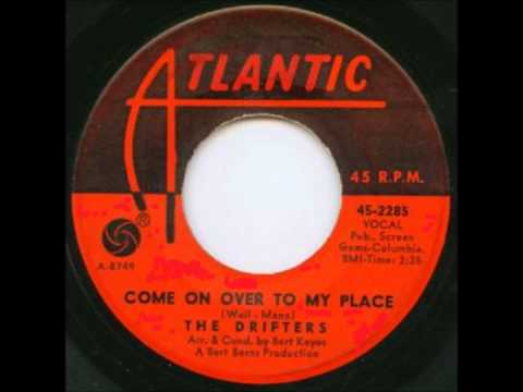 Drifters - Come On Over To My Place