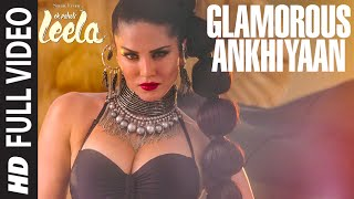 'Glamorous Ankhiyaan' FULL VIDEO Song | Sunny Leone | Meet Bros Anjjan ft.Krishna