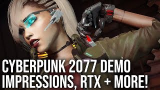 Cyberpunk 2077 Gamescom 2019 Demo Impressions + RTX Features Analysis!