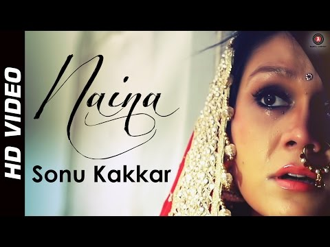 Naina Official Video HD | Feat. Sonu Kakkar
