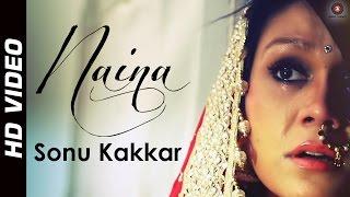 Naina Video Song