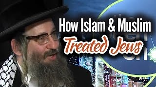 Jewish Rabbi How Islam and Muslims treated Jews and the real threat to world peace