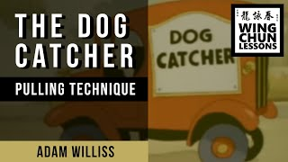 Wing Chun Lesson - The Dog Catcher