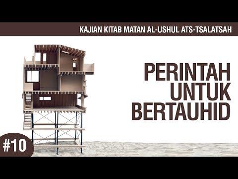 Matan Al-Ushul Ats-Tsalatsah #10: Perintah Untuk Bertauhid - Ustadz Ahmad Zainuddin Al-Banjary