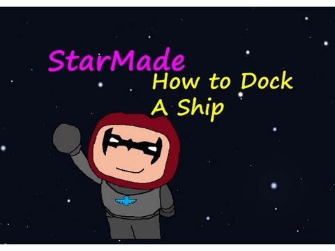 Star-Made How To Dock A Ship