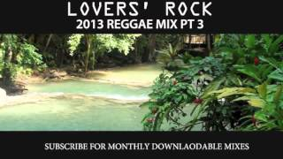 2013 REGGAE MIX PT 3 - LOVERS