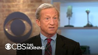 """Billionaire Tom Steyer bills himself an """"outsider"""" ready to take on corporate greed"""
